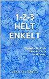 1-2-3 HELT ENKELT: Uppnå vilket mål som helst i tre enkla steg (Swedish Edition)