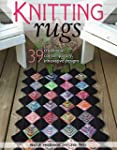 Knitting Rugs: 39 Traditional, Contem...