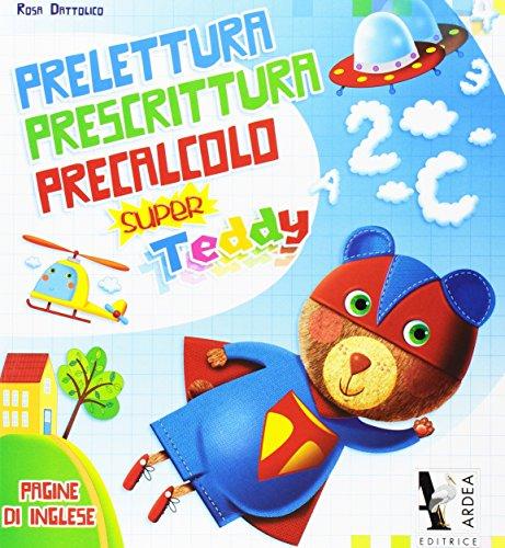 Super Teddy. Per la Scuola materna