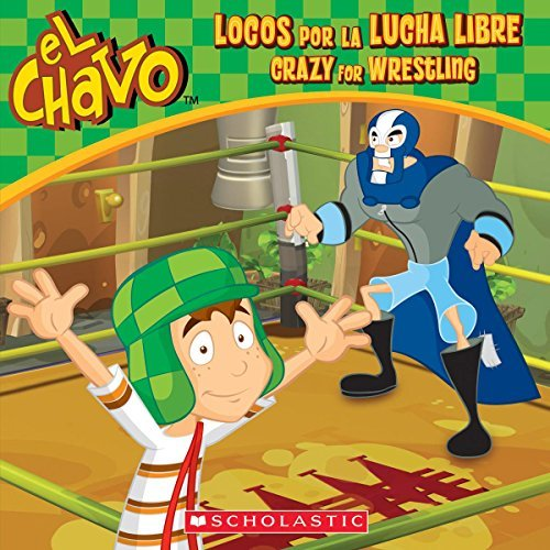El Chavo: Locos por la lucha libre / Crazy for Wrestling (PB) by Maria Dominguez (2014-07-29)