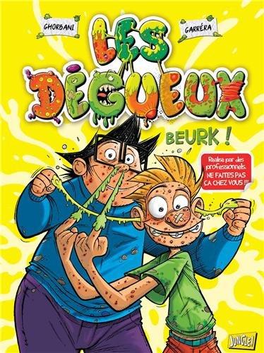 Les dégueux, Tome 1 : Beurk !