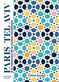 Telecharger Livres Paris Tel Aviv A la rencontre de la cuisine israelienne (PDF,EPUB,MOBI) gratuits en Francaise