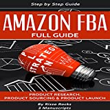 Amazon FBA: How to Become a Successful Amazon FBA Seller