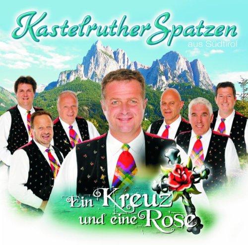 Kastelruther Spatzen/Ein Kreuz...