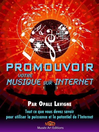 Proumouvoir Votre Musique Sur Internet par Opale Lavigne