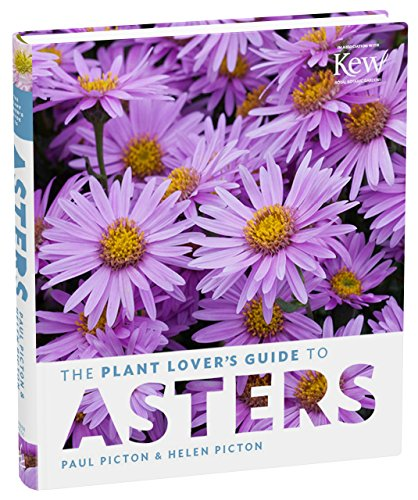 The Plant Lover's Guide to Asters di Paul Picton