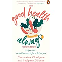 Good Health Always: Recipes and Nutrition Secrets for a Better You