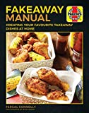 The Fakeaway Manual: Creating Your Favourite Take-Away Dishes at Home (Haynes Manuals)