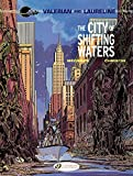 Valerian & Laureline - Volume 1 - The City of Shifting Waters (English Edition)