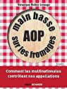 Main basse sur les fromages d'appellation par Richez-Lerouge
