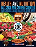Health & Nutrition, Compact Edition, Fat, Carb & Calorie Counter: International government data on Calories, Carbohydrate, Sugar counting, Protein, ... & Nutrition Fat, Carb & Calorie Counters)