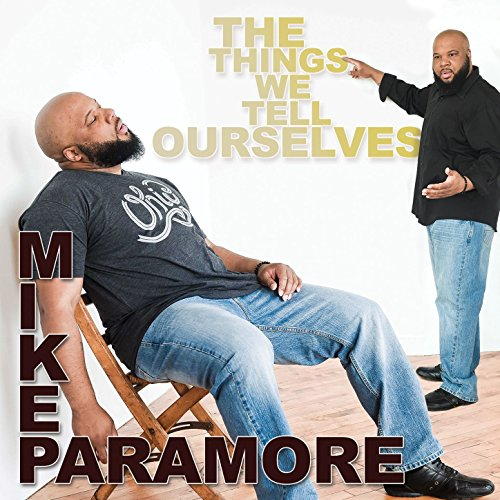 The Things We Tell Ourselves [Explicit]