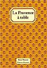 La Provence à table : 120 recettes de cuisine de Provence par Husson