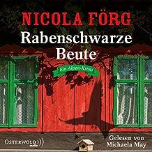Rabenschwarze Beute: Ein Alpen-Krimi: 5 CDs (Alpen-Krimis, Band 9)