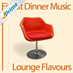 Finest Dinner Music: Lounge Flavours