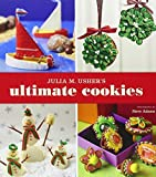 Julia M. Usher's Ultimate Cookies by Julia M. Usher (2011) Paperback