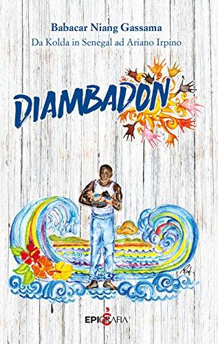 Diambadon. Da Kolda in Senegal ad Ariano Irpino por Babacar Niang Gassama