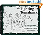 Fighting Tomahawk: An Illustrated Gui...