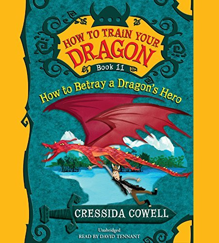 How to Train Your Dragon: How to Betray a Dragon's Hero by Cressida Cowell (2015-04-21)