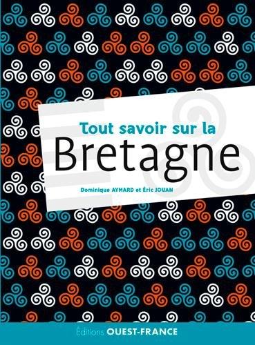 Descargar Libro Tout savoir sur la Bretagne de Dominique Aymard