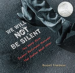 We Will Not Be Silent: The White Rose Student Resistance Movement That Defied Adolf Hitler (Jane Addams Honor Book (Awards)) Descargar PDF Gratis