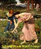 185 Color Paintings of John William Waterhouse - English Pre-Raphaelite Painter (April 6, 1849 - February 10, 1917) (English Edition)
