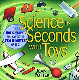 Ebooks Science in Seconds with Toys: Over 100 Experiments You Can Do in Ten Minutes or Less Descargar Epub
