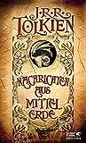 Nachrichten aus Mittelerde: Mit Einleitung, Kommentar und Register - J.R.R. Tolkien