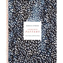 Living with Pattern: Color, Texture, and Print at Home (English Edition)