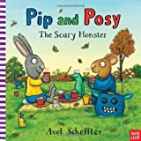 Pip and Posy: The Scary Monster (Pip & Posy)