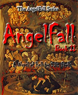AngelFall Book II - A Novel of Hell (The AngelFall Series 2) by [Foulk, S.E.]