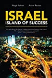 #3: Israel - Island of Success: This book takes up the challenge of looking into the mechanism of Israel's success: Why is Israel a success? Is this success sustainable? What is Israel's probable future?