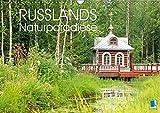 Russlands Naturparadiese (Wandkalender 2019 DIN A3 quer): Russlands Naturparadiese: eine Landschaft wie die russische Seele (Monatskalender, 14 Seiten ) (CALVENDO Orte)