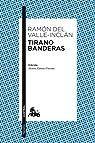 Tirano Banderas: Novela de Tierra Caliente. Edición de Alonso Zamora Vicente par Ramón del Valle-Inclán
