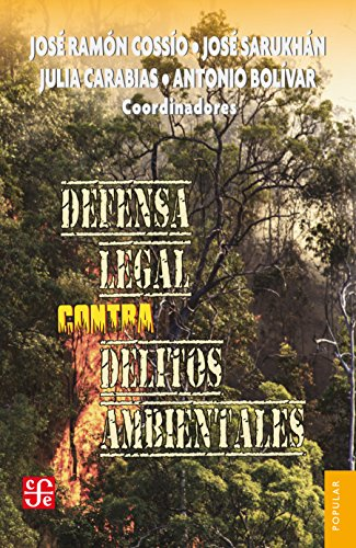 Defensa legal contra delitos ambientales por José Sarukhán