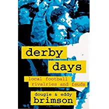 Derby Days: Local Football Rivalries and Feuds