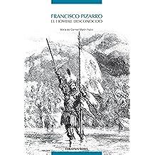 Francisco Pizarro. El hombre desconocido