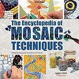 The Encyclopedia of Mosaic Techniques (Search Press Classics)