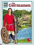 Was ist was, Band 062: Die Germanen - Hildegard Elsner