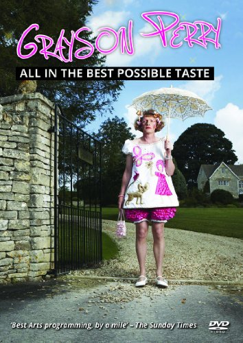 Grayson Perry: All In The Best Possible Taste