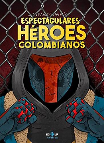 ESPECTACULARES HÉROES COLOMBIANOS: LIBERTAD (Spanish Edition)