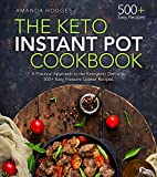 #9: The Keto Instant Pot Cookbook: A Practical Approach to the Ketogenic Diet with 500+ Easy Pressure Cooker Recipes (Low Carb High Fat Series)