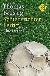 Schiedsrichter Fertig: Eine Litanei