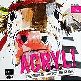 Acryl!: Mischtechniken Neue Ideen Step by Step
