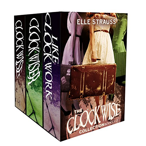 The Clockwise Collection Boxed Set 1-3: Young Adult Time Travel Romances