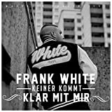 Fler Präsentiert: Frank White: Keiner Kommt Klar mit Mir (Audio CD)