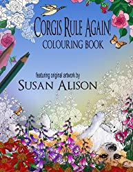 Corgis Rule Again! A dog lover's colouring book