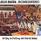 Sky Is Falling & I Want My Mommy by JELLO BIAFRA (1991-07-01)
