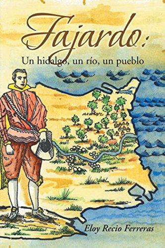 Fajardo: Un Hidalgo, Un Río, Un Pueblo.: Novela Histórica