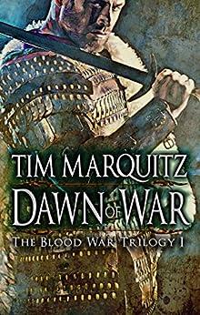 Dawn of War (Blood War Trilogy Book 1) by [Marquitz, Tim]